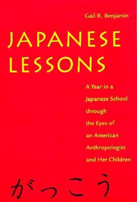 Japanese Lessons: A Year in a Japanese School Through the Eyes of an American Anthropologist and Her Children