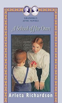A School of Her Own (Grandma's Attic #6)