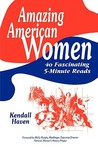 Amazing American Women: 40 Fascinating 5-Minute Reads