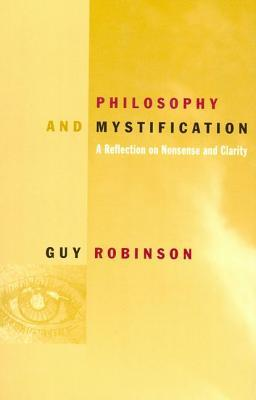 Philosophy and Mystification: A Reflection on Nonsense and Clarity
