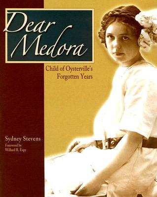 Dear Medora: Child of Oysterville's Forgotten Years