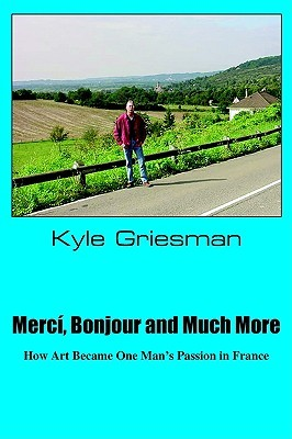 Merci, Bonjour and Much More: How Art Became One Man's Passion in France