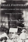 Small Footsteps in the Land of the Dragon by Barbara Brooks Wallace