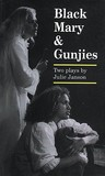 Black Mary  Gunjies: Two Plays