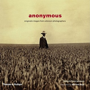 Anonymous: Enigmatic Images from Unknown Photographers