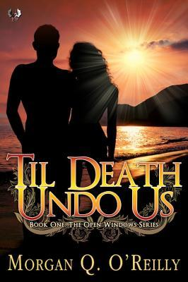 Til Death Undo Us (Open Windows #1)