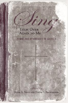 Sing Them Over Again to Me: Hymns and Hymnbooks in America(Religion and American Culture) (ePUB)