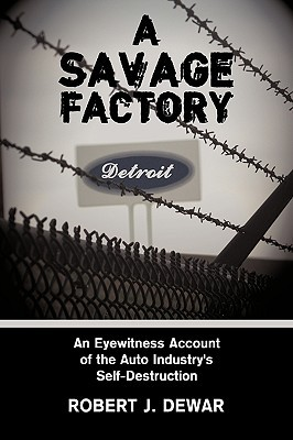 A Savage Factory by Robert J. Dewar