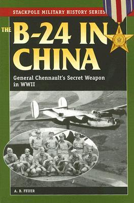 the-b-24-in-china-general-chennault-s-secret-weapon-in-world-war-ii