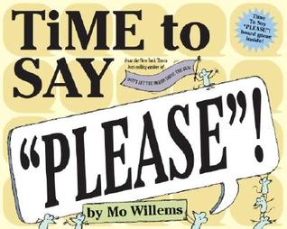 "Time to Say ""Please""! by Mo Willems"