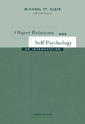 Object Relations and Self Psychology by Michael St. Clair