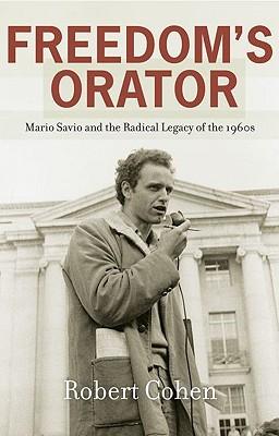 freedom-s-orator-mario-savio-and-the-radical-legacy-of-the-1960s