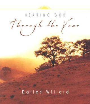 Hearing God Through the Year by Dallas Willard