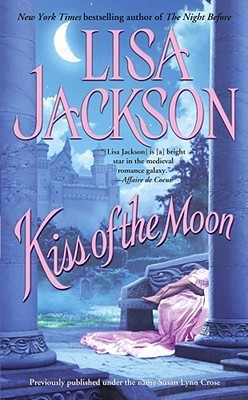 Ebook Kiss Of The Moon by Lisa Jackson PDF!