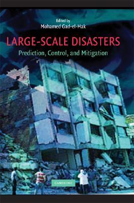 Large-Scale Disasters: Prediction, Control, and Mitigation