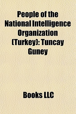 People of the National Intelligence Organization (Turkey): Tuncay Gney, Mehmet Eymr, Sleyman Seba, Emre Taner