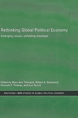 Rethinking Global Political Economy: Emerging Issues, Unfolding Odysseys