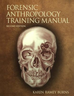 The Forensic Anthropology Training Manual