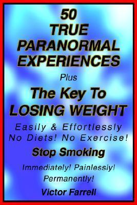 50 True Paranormal Experiences