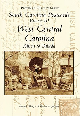 South Carolina Postcards Vol 3:: West Central Carolina