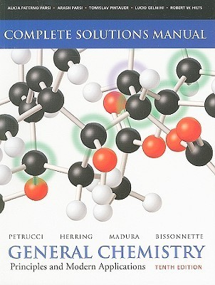 General Chemistry Complete Solutions Manual: Principles and Modern Applications