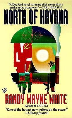 North of havana by Randy Wayne White