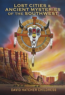 Lost cities ancient mysteries of the southwest by david hatcher 6532142 fandeluxe Image collections