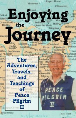 Enjoying the Journey by Peace Pilgrim II
