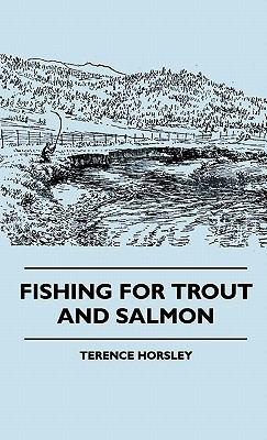 Fishing for Trout and Salmon Fishing for Trout and Salmon