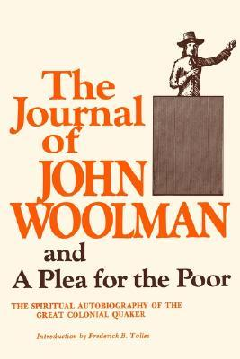a research of the journal of john woolman and his quaker beliefs and convictions The journal of john woolman has 47 ratings and 4 reviews was the finest flower of a unique quaker woolman's journal speaks mostly of his travels among.
