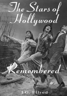 The Stars of Hollywood Remembered: Career Biographies of 81 Actors and Actesses of the Golden Era, 1920s-1950s