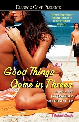 Good Things Come in Threes by Anya Bast