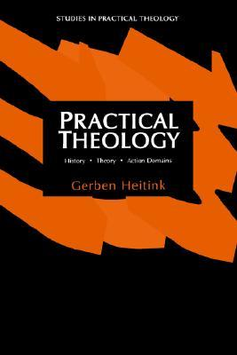 Practical Theology: History, Theory, Action Domains : Manual for Practical Theology (Studies in Practical Theology)