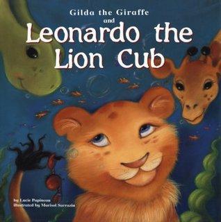 Gilda the Giraffe and Leonardo the Lion Cub