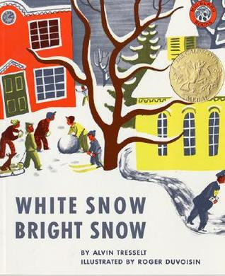 White Snow, Bright Snow by Alvin Tresselt