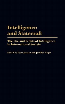 intelligence-and-statecraft-the-use-and-limits-of-intelligence-in-international-society