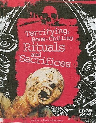 Terrifying, Bone-Chilling Rituals and Sacrifices