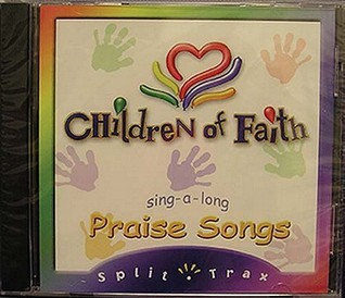Praise Songs by Children of Faith: Sing a Long Songs