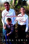 Transplanted by God