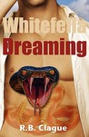 Whitefella Dreaming by R.B. Clague