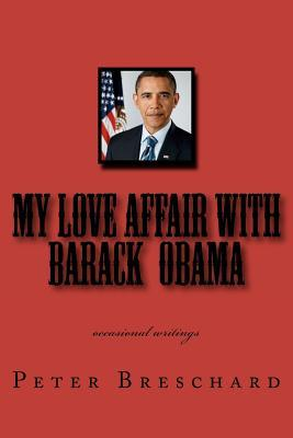 my-love-affair-with-barack-obama-occasional-writings