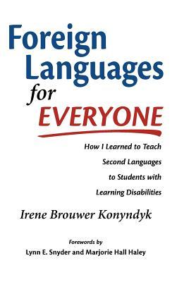 Foreign Languages for Everyone: How I Learned to Teach Second Languages to Students with Learning Disabilities