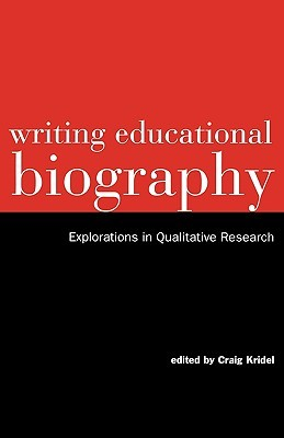 Writing Educational Biography by Craig Kridel