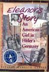 Eleanor's Story: An American Girl in Hitler's Germany
