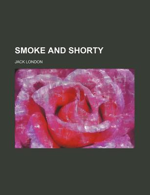 Smoke and Shorty