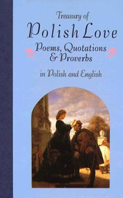 Treasury of Polish Love Poems, Quotations, and Proverbs