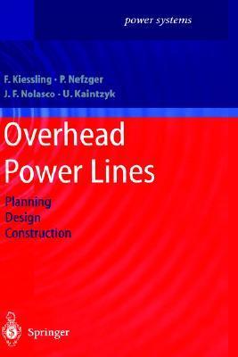 Overhead Power Lines: Planning, Design, Construction