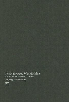 Hollywood War Machine: U.S. Militarism and Popular Culture
