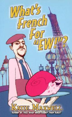 """What's French For """"Ew""""? (Emily, #3)"""