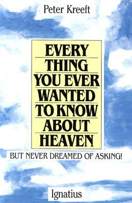 Everything You Ever Wanted to Know about Heaven-- But Never Dreamed of Asking EPUB